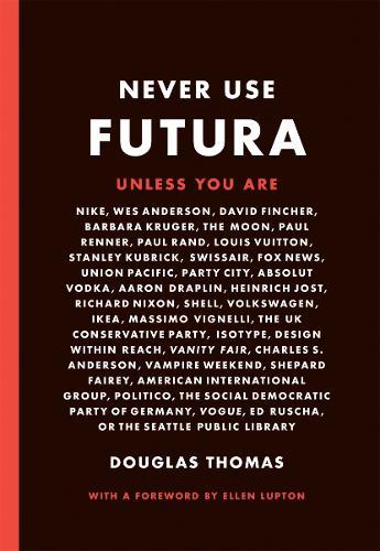 Never Use Futura (Paperback)