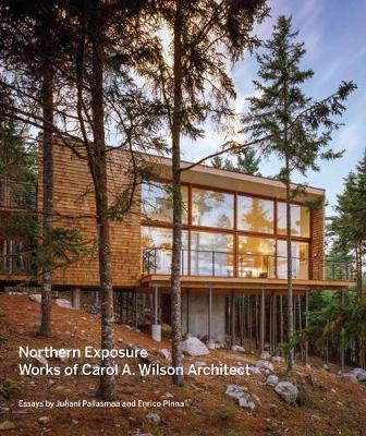Northern Exposure: Works of Carol A. Wilson Architect (Hardback)