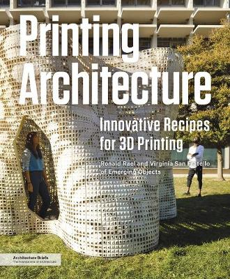 Printing Architecture: Innovative Recipes for 3D Printing (Paperback)
