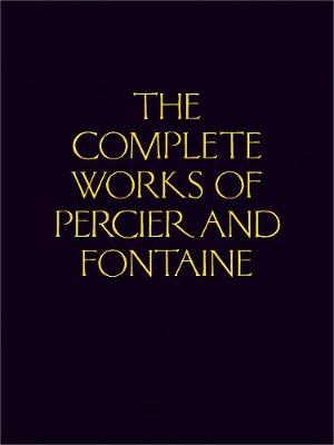 The Complete Works of Percier and Fontaine (Hardback)