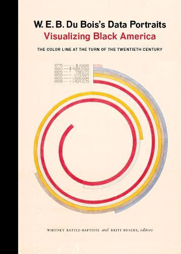 W. E. B. Du Bois's Data Portraits: Visualizing Black America (Hardback)