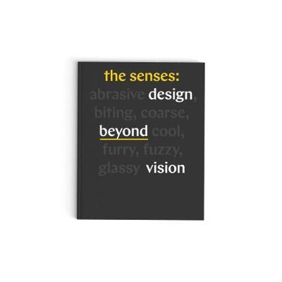 Senses: Design Beyond Vision (Hardback)