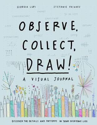 Observe, Collect, Draw! a Visual Journal (Hardback)