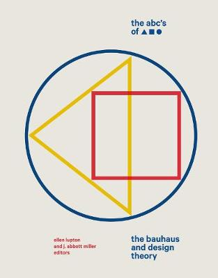 The ABC's of Triangle, Square, Circle: The Bauhaus and Design Theory (Hardback)