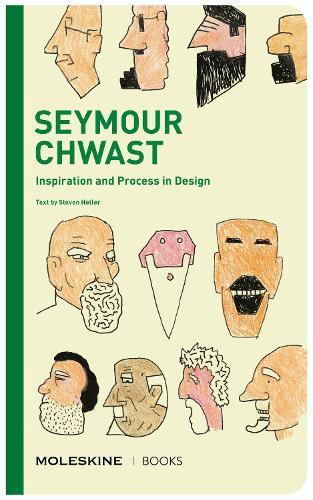 Seymour Chwast: Inspiration and Process in Design - Moleksine Books (Hardback)