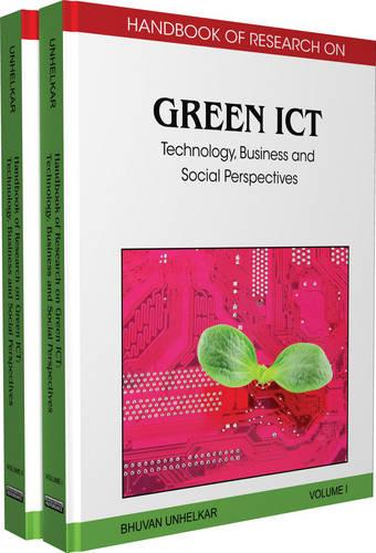 Handbook of Research on Green ICT: Technology, Business and Social Perspectives (Hardback)