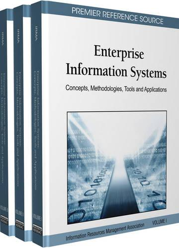 Enterprise Information Systems: Concepts, Methodologies, Tools and Applications (Hardback)