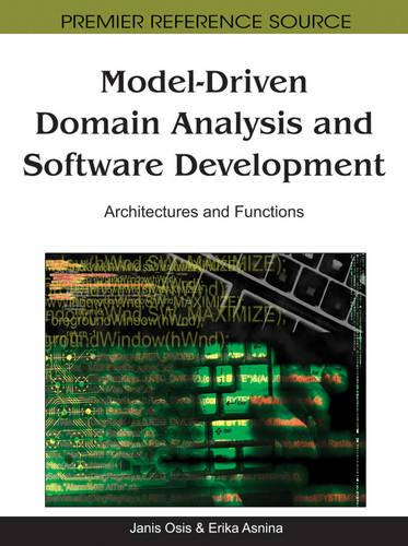Model-Driven Domain Analysis and Software Development: Architectures and Functions (Hardback)