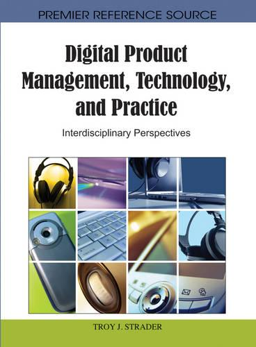 Digital Product Management, Technology and Practice: Interdisciplinary Perspectives (Hardback)