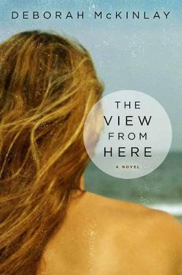 The View From Here: A Novel (Paperback)