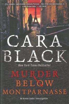 Murder Below Montparnasse: An Aimee Leduc Investigation Set in Paris (Hardback)