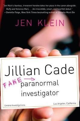 Jillian Cade: (fake) Paranormal Investigator (Hardback)