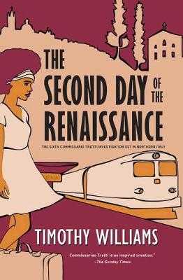 The Second Day Of The Renaissance: The Sixth Commissario Trotti Investigation Set in Northern Italy (Hardback)