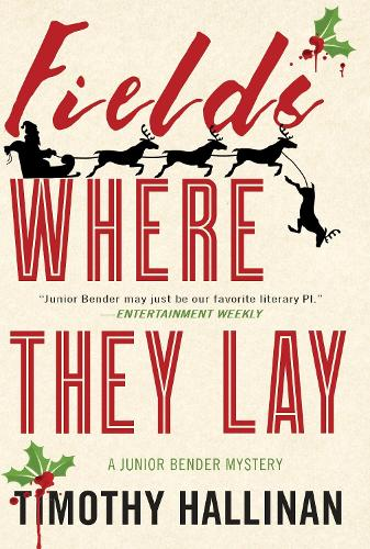 Fields Where They Lay: A Junior Bender Mystery (Paperback)