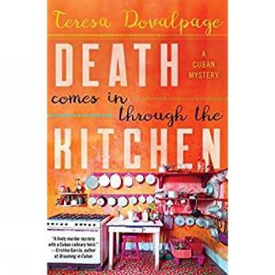 Death Comes In Through The Kitchen: A Cuban Mystery (Hardback)