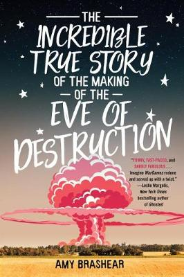 The Incredible True Story Of The Making Of The Eve Of Destruction (Hardback)