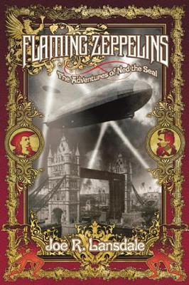 Flaming Zeppelins: The Adventures of Ned the Seal (Paperback)