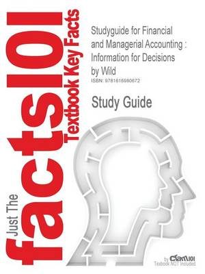 Studyguide for Financial and Managerial Accounting: Information for Decisions by Wild, ISBN 9780073526683 (Paperback)