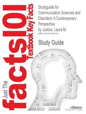 Studyguide for Communication Sciences and Disorders: A Contemporary Perspective by Justice, Laura M., ISBN 9780135022801 (Paperback)
