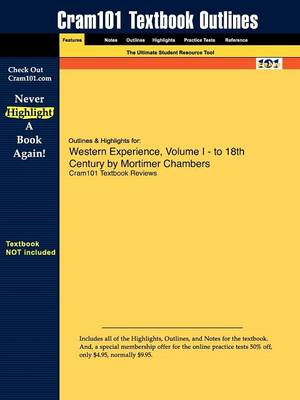 Outlines & Highlights for Western Experience, Volume I - To Century by Mortimer Chambers (Paperback)