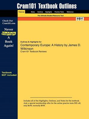 Outlines & Highlights for Contemporary Europe: A History by James D. Wilkinson (Paperback)