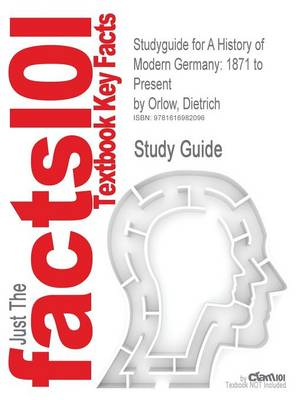 Studyguide for a History of Modern Germany: 1871 to Present by Orlow, Dietrich, ISBN 9780136154006 (Paperback)