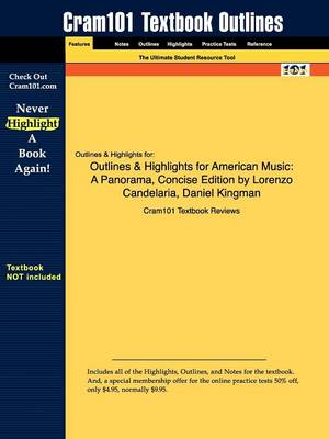 Outlines & Highlights for American Music: A Panorama, Concise Edition by Lorenzo Candelaria, Daniel Kingman (Paperback)