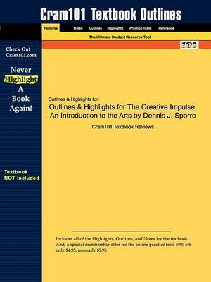 Outlines & Highlights for the Creative Impulse: An Introduction to the Arts by Dennis J. Sporre (Paperback)