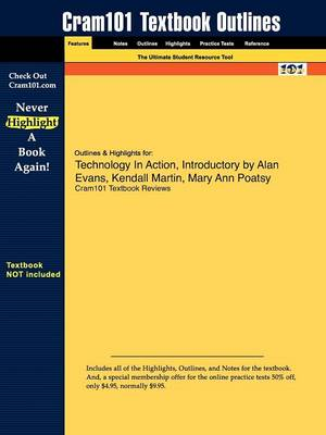 Outlines & Highlights for Technology in Action, Introductory by Alan Evans, Kendall Martin, Mary Ann Poatsy (Paperback)