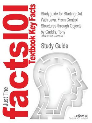 Studyguide for Starting Out with Java: From Control Structures Through Objects by Gaddis, Tony, ISBN 9780321479273 (Paperback)
