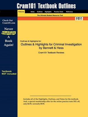 Outlines & Highlights for Criminal Investigation by Bennett & Hess (Paperback)