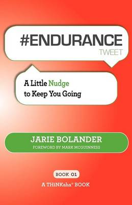 # Endurance Tweet Book01: A Little Nudge to Keep You Going (Paperback)