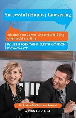 Successful (Happy) Lawyering: Increase Your Bottom Line and Well-Being One Insight at a Time (Paperback)