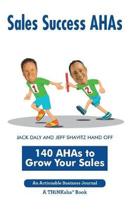 Sales Success Ahas: 140 Ahas to Grow Your Sales (Paperback)
