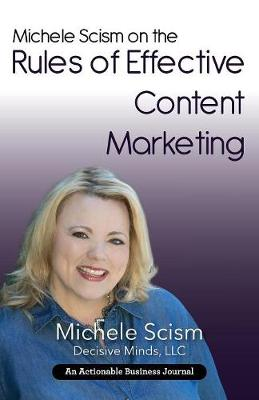Michele Scism on the Rules of Effective Content Marketing: Why Your Content Marketing Execution Is Your Social Proof (Paperback)