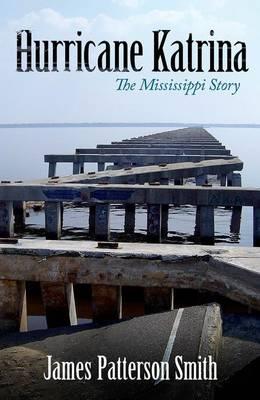Hurricane Katrina: The Mississippi Story (Hardback)