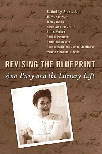Revising the Blueprint: Ann Petry and the Literary Left (Paperback)