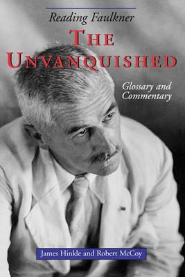 Reading Faulkner: The Unvanquished (Paperback)