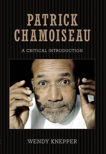 Patrick Chamoiseau: A Critical Introduction - Caribbean Studies Series (Hardback)
