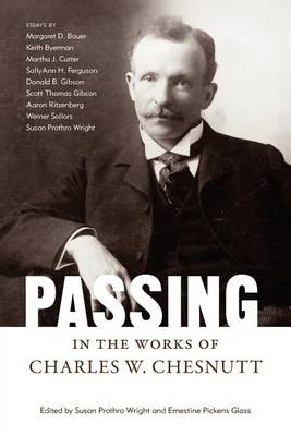 Passing in the Works of Charles W. Chesnutt - Margaret Walker Alexander Series in African American Studies (Paperback)