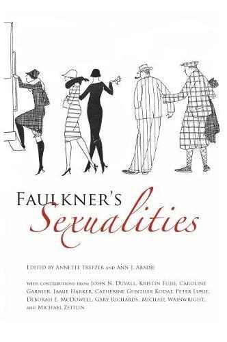 Faulkner's Sexualities - Faulkner and Yoknapatawpha Series (Paperback)