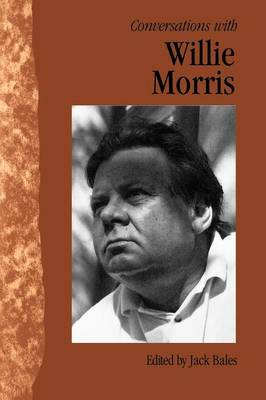 Conversations with Willie Morris - Literary Conversations Series (Paperback)