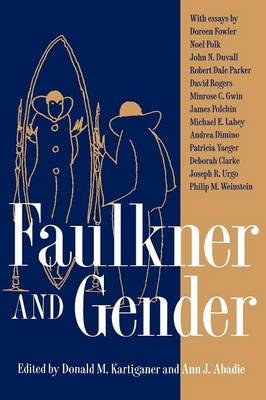 Faulkner and Gender - Faulkner and Yoknapatawpha Series (Paperback)