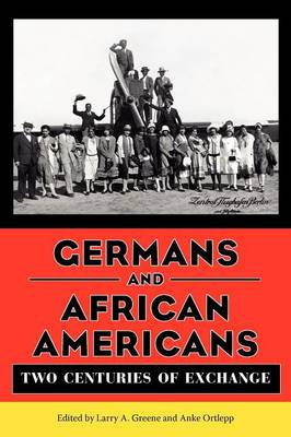 Germans and African Americans: Two Centuries of Exchange (Paperback)