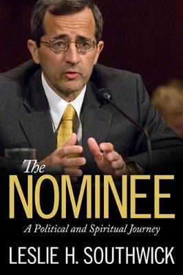The Nominee: A Political and Spiritual Journey - Willie Morris Books in Memoir and Biography (Hardback)