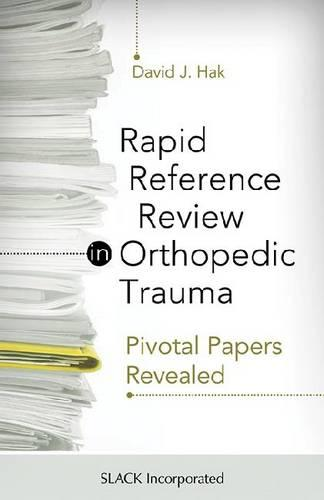 Rapid Reference Review in Orthopedic Trauma: Pivotal Papers Revealed (Paperback)