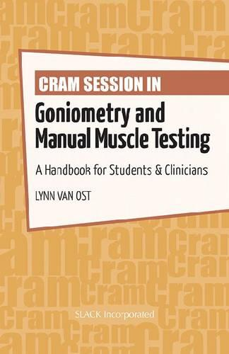 Cram Session in Goniometry and Manual Muscle Testing: A Handbook for Students & Clinicians (Paperback)