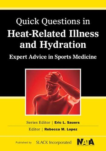 Quick Questions in Heat-Related Illnesses and Hydration: Expert Advice in Sports Medicine (Paperback)