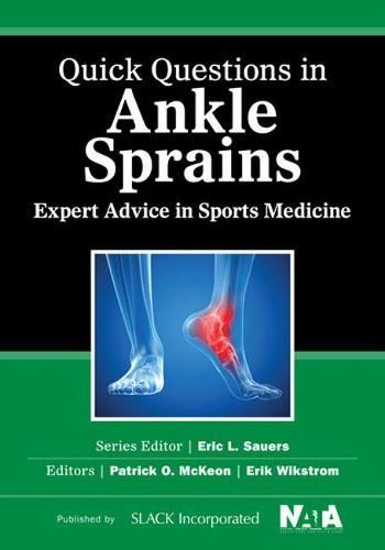 Quick Questions in Ankle Sprains: Expert Advice in Sports Medicine (Paperback)