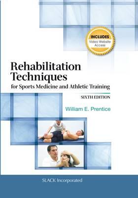 Rehabilitation Techniques for Sports Medicine and Athletic Training (Hardback)